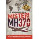 Membongkar Di Sebalik Misteri MH370