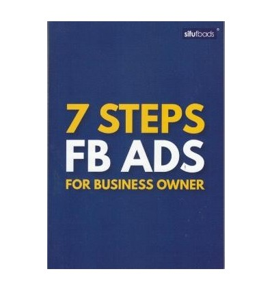 7 Steps FB Ads For Business Owner (Edisi Bahasa Melayu)
